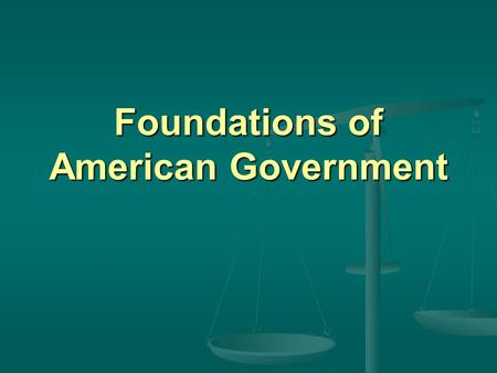 "Foundations of American Government. I. Enlightenment Began in Europe in the 1600s Began in Europe in the 1600s ""Age of Reason""- a political & philosophical."