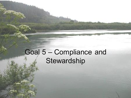 Goal 5 – Compliance and Stewardship. Environmental Capacity Building.