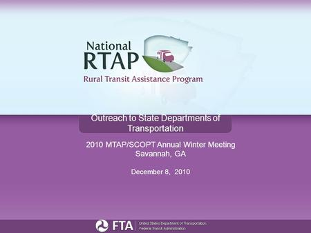 Outreach to State Departments of Transportation 2010 MTAP/SCOPT Annual Winter Meeting Savannah, GA December 8, 2010.