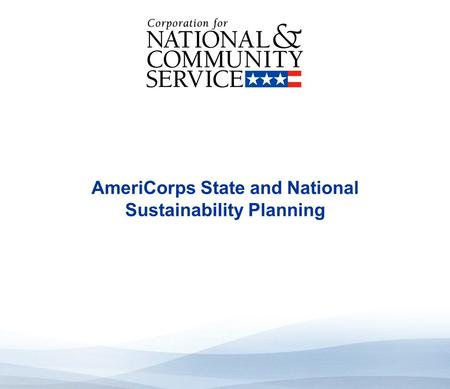 High Quality Performance Measures AmeriCorps State and National Sustainability Planning.