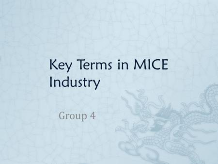 Key Terms in MICE Industry Group 4. Outline  Convention bureau  Convention  Event management  PCO( professional convention organizer)