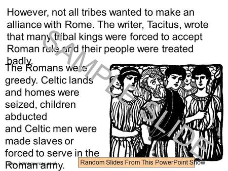 Www.ks1resources.co.uk However, not all tribes wanted to make an alliance with Rome. The writer, Tacitus, wrote that many tribal kings were forced to accept.