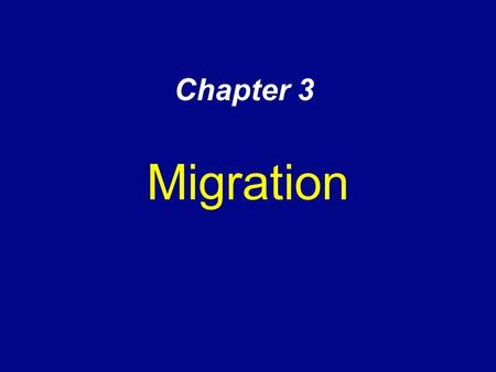 Chapter 3 Migration. Why People Migrate Reasons for migrating –Push & pull factors Economic Cultural Environmental – Intervening obstacles Distance of.