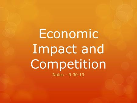 Economic Impact and Competition Notes – 9-30-13. Silver and Gold  Europeans sought silver and gold wherever they went in the Americas.  One Aztec commented.