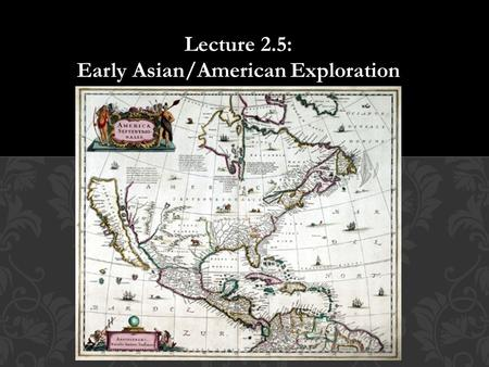 Lecture 2.5: Early Asian/American Exploration.  What country found a more direct naval route to India for the spice trade?  How did they control this.