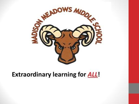 Extraordinary learning for ALL!. Meadows Demographics Current Enrollment841 Open Enrollment461 Free & Reduced Lunch24.3%