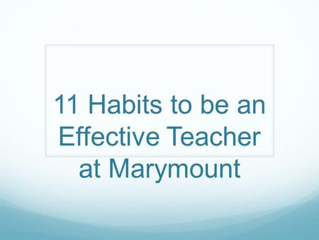 11 Habits to be an Effective Teacher at Marymount
