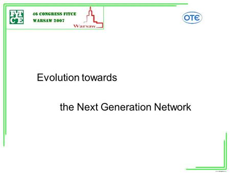 Evolution towards the Next Generation Network