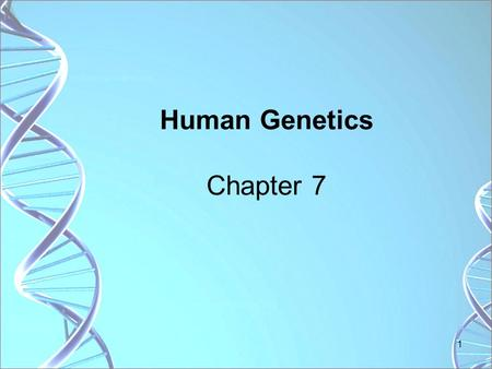 Human Genetics Chapter 7 1. The Role of Chromosomes A. Chromosome number 1.Each human sperm/egg has 23 chromosomes 2.Each human body cell has 23 pairs.