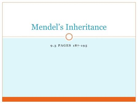 9.3 PAGES 187-195 Mendel's Inheritance. Introduction To understand how Mendel's laws can be used, you first need to know about probability.