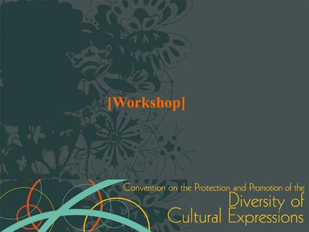 [Workshop]. UNESCO's Legally-binding Instruments on Culture.