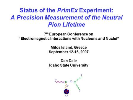 "Status of the PrimEx Experiment: A Precision Measurement of the Neutral Pion Lifetime 7 th European Conference on ""Electromagnetic Interactions with Nucleons."