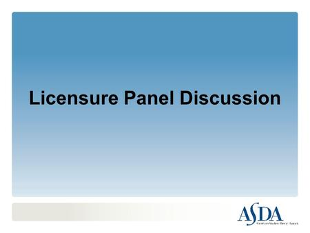 Licensure Panel Discussion. Dr. Buck Conard Vice Chair, Joint Commission on National Dental Examinations, 2010-2011 Huntington, West Virginia