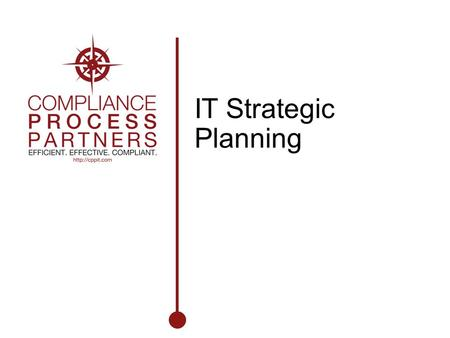 IT Strategic Planning. 2 2 The Role of IT in the Enterprise Technology has no value unless there is a business context Technology must provide a stable.