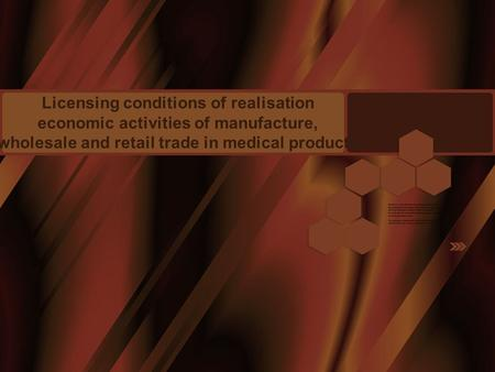 Licensing conditions of realisation economic activities of manufacture, wholesale and retail trade in medical products.
