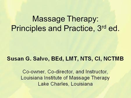 Massage Therapy: Principles and Practice, 3 rd ed.