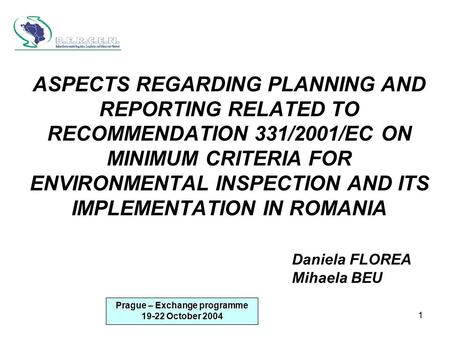 1 ASPECTS REGARDING PLANNING AND REPORTING RELATED TO RECOMMENDATION 331/2001/EC ON MINIMUM CRITERIA FOR ENVIRONMENTAL INSPECTION AND ITS IMPLEMENTATION.