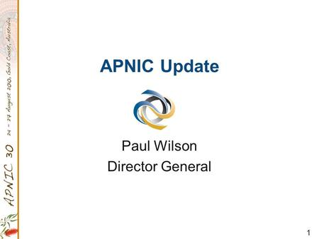 1 APNIC Update Paul Wilson Director General. 2 Overview APNIC 2010 Operational Plan Highlights and Achievements 2011 Member and Stakeholder Survey Area.