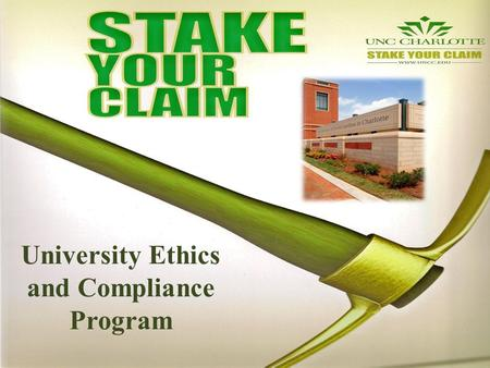 University Ethics and Compliance Program. Why do We Have a University Ethics and Compliance Program? #1 The Ethics and Compliance program serves to reflect.