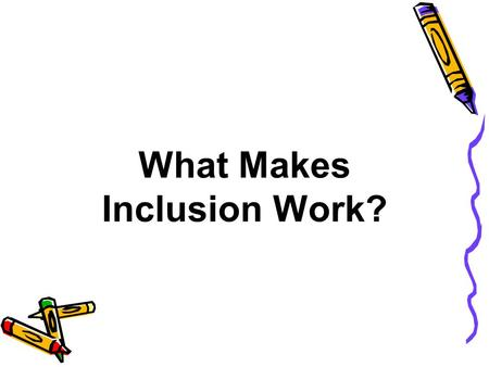 What Makes Inclusion Work?. The happiest moments my heart knows are those in which it is pouring forth its affections to a few esteemed characters.
