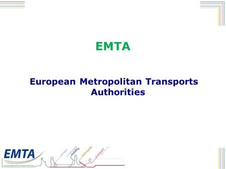 EMTA European Metropolitan Transports Authorities.