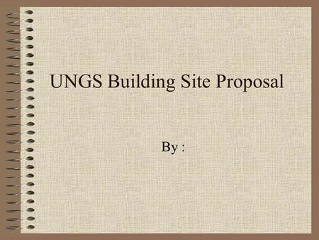 UNGS Building Site Proposal By : Map of the Mountains The four proposed Mountain sites Mauna Kea St. Helens Paricutin Everest.