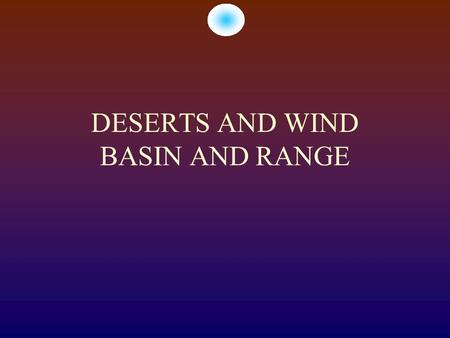 DESERTS AND WIND BASIN AND RANGE.  1. From which side of the photo is the wind blowing? Imagebank.