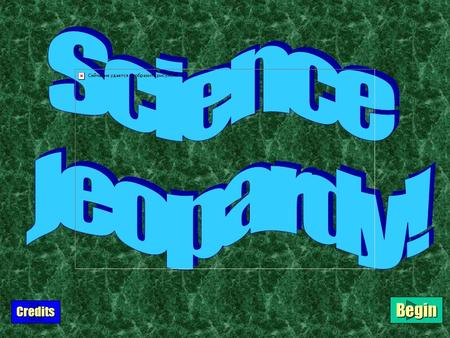 Begin Credits $100 $200 $300 $400 $500 Plate Tectonics Tectonics2 The Earth's Crust 3Earthquakes4Volcanoes5 Mixed Bag 6 Inside the Earth Earth1 Title.