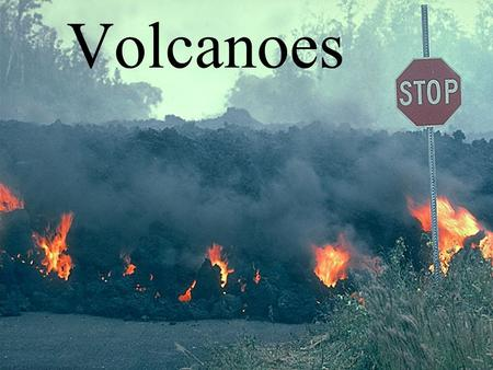 Volcanoes. General Volcano Info. Most of the thousands of volcanoes on earth are inactive. Earth has about 600 active volcanoes right now. The most active.