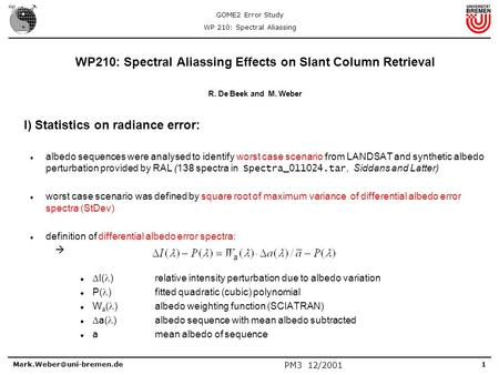 GOME2 Error Study WP 210: Spectral Aliassing PM3 12/2001 WP210: Spectral Aliassing Effects on Slant Column Retrieval R. De Beek.