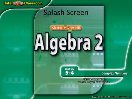 Splash Screen. Example 1 Square Roots of Negative Numbers Answer: A.