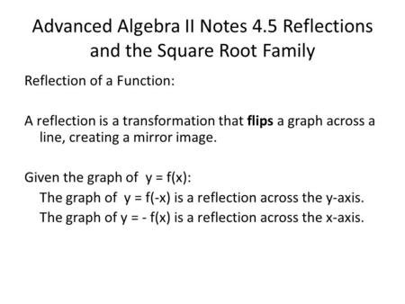 Advanced Algebra II Notes 4.5 Reflections and the Square Root Family