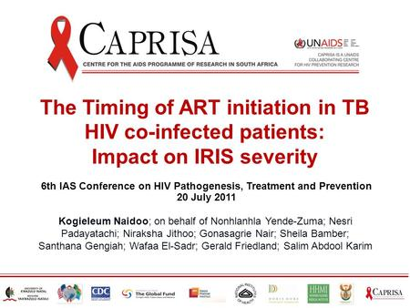 The Timing of ART initiation in TB HIV co-infected patients: Impact on IRIS severity 6th IAS Conference on HIV Pathogenesis, Treatment and Prevention 20.
