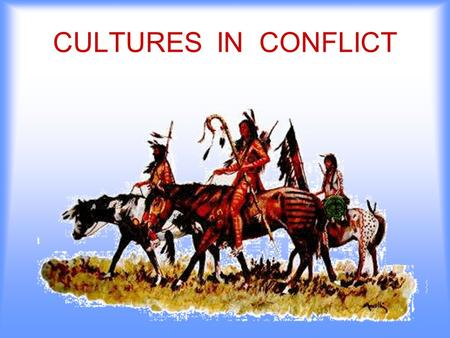 CULTURES IN CONFLICT. By 1850, nearly all Native Americans had been removed from eastern Texas.