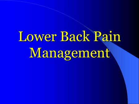Lower Back Pain Management. Diagnoses  Low back pain  DDD  Facet joint syndrome  Sciatica  Piriformis syndrome  Disc herniation  Sprain / Strain.