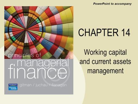 PowerPoint to accompany CHAPTER 14 Working capital and current assets management.