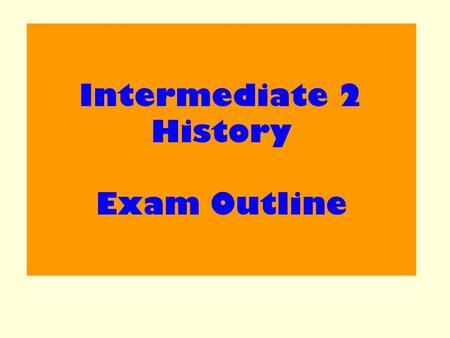 Intermediate 2 History Exam Outline. Structure of the Exam: You have four sections to answer: Short Essay Question Cradle to the Grave Free at Last Road.