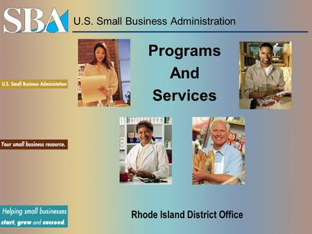 U.S. Small Business Administration Programs And Services Rhode Island District Office.