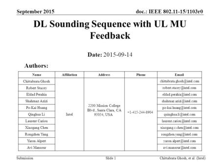 Doc.: IEEE 802.11-15/1103r0 Submission September 2015 Chittabrata Ghosh, et al. (Intel)Slide 1 DL Sounding Sequence with UL MU Feedback Date: 2015-09-14.