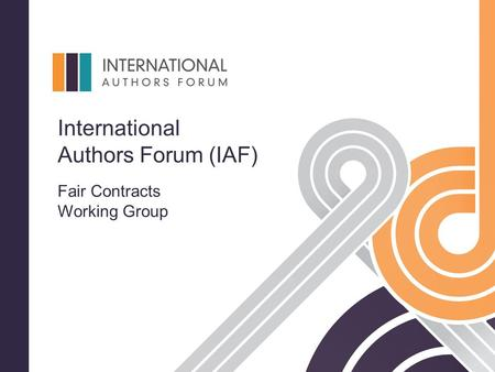 International Authors Forum (IAF) Fair Contracts Working Group.