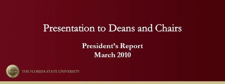 President's Report March 2010. Perspective Expectation from the Legislature – we will be doing well if we can hold our own, and there are many avenues.
