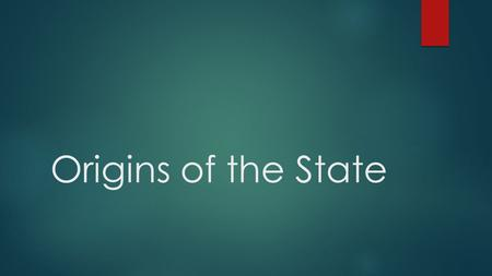 Origins of the State.