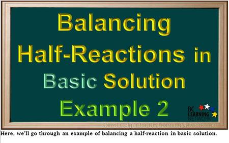 Here, we'll go through an example of balancing a half-reaction in basic solution.