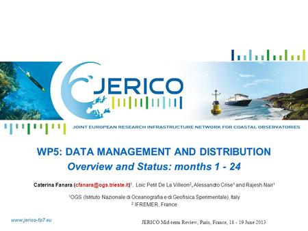 WP5: DATA MANAGEMENT AND DISTRIBUTION Overview and Status: months 1 - 24 Caterina Fanara 1, Loic Petit De La.