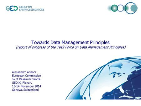 Towards Data Management Principles (report of progress of the Task Force on Data Management Principles) Alessandro Annoni European Commission Joint Research.