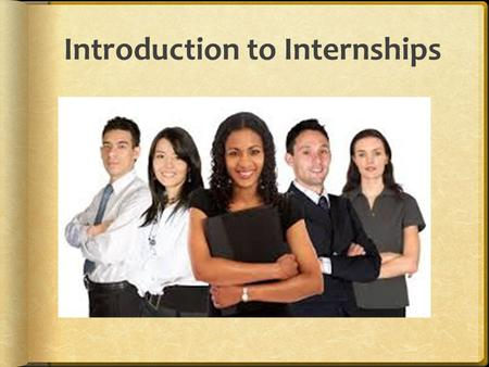 Introduction to Internships. Interview Questions Skill Based Personality Assessment Behavioral – our focus today.