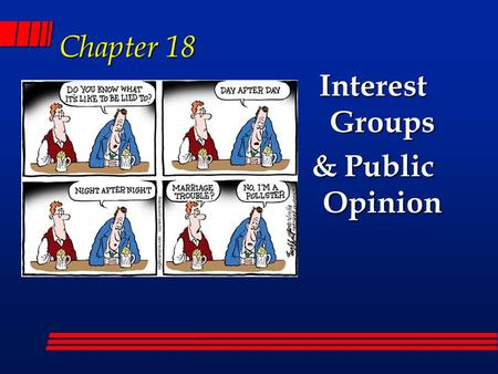 Chapter 18 Interest Groups & Public Opinion. Interest Group Organization A group of people united to promote a special interest. and influence the gov't.