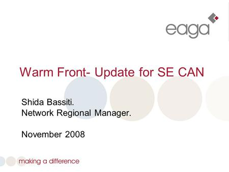 Warm Front- Update for SE CAN Shida Bassiti. Network Regional Manager. November 2008.