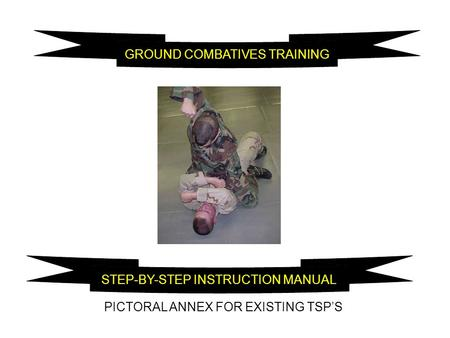 GROUND COMBATIVES TRAINING