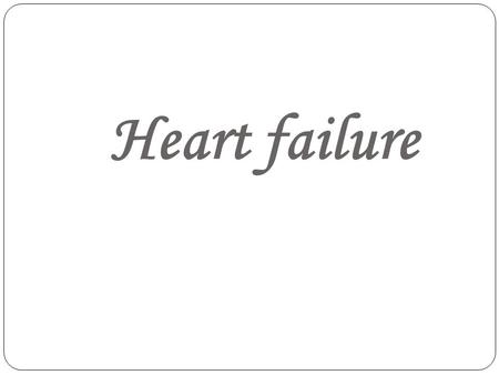 Heart failure. Definition Heart failure, also called congestive heart failure, is a disorder where the heart loses its ability to pump blood efficiently.